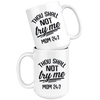 Thou Shall Not Try Me Mom 24:7 Mug