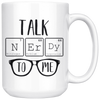 Talk Nerdy To Me Mug