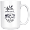 Never Underestimate the Power of a Woman and Her Sewing Machine Mug
