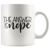 The Answer Is Nope Mug