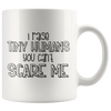 I Raise Tiny Humans You Can't Scare Me Mug