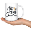 Have Faith Jesus Is Always There Mug