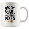 Abs Are Great But Have You Tried Pizza Mug
