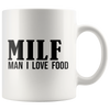MILF Man I Love The Food Mug