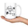 Home Is Where Your Honey Is Mug