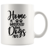 Home is Wherever My Dogs Are Mug