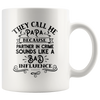 They Call Me Papa Because Partner In Crime Mug