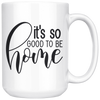 It's So Good To Be Home Mug