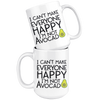 I Can't Make Everyone Happy I'm Not Avocado Mug
