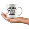 My Dog Thinks I'm Cool Mug