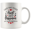 Have Two Titles Aunt and Dogmom Mug