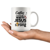 Coffee Keeps Me Warm Jesus Keeps Me Strong Mug