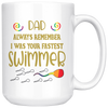 Dad Always Remember I Was Your Fastest Swimmer LGBT Mug