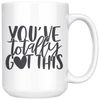 You've Totally Got This Mug
