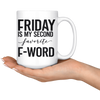 Friday Is My Second Favorite F-Word Mug