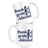 Thankful Grateful And Blessed Mug