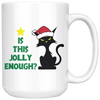 Is This Jolly Enough Black Cat Mug