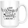 Your Wings Were Ready But Our Hearts Were Not Mug