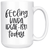 Feeling Kinda Idgaf-ish Today Mug