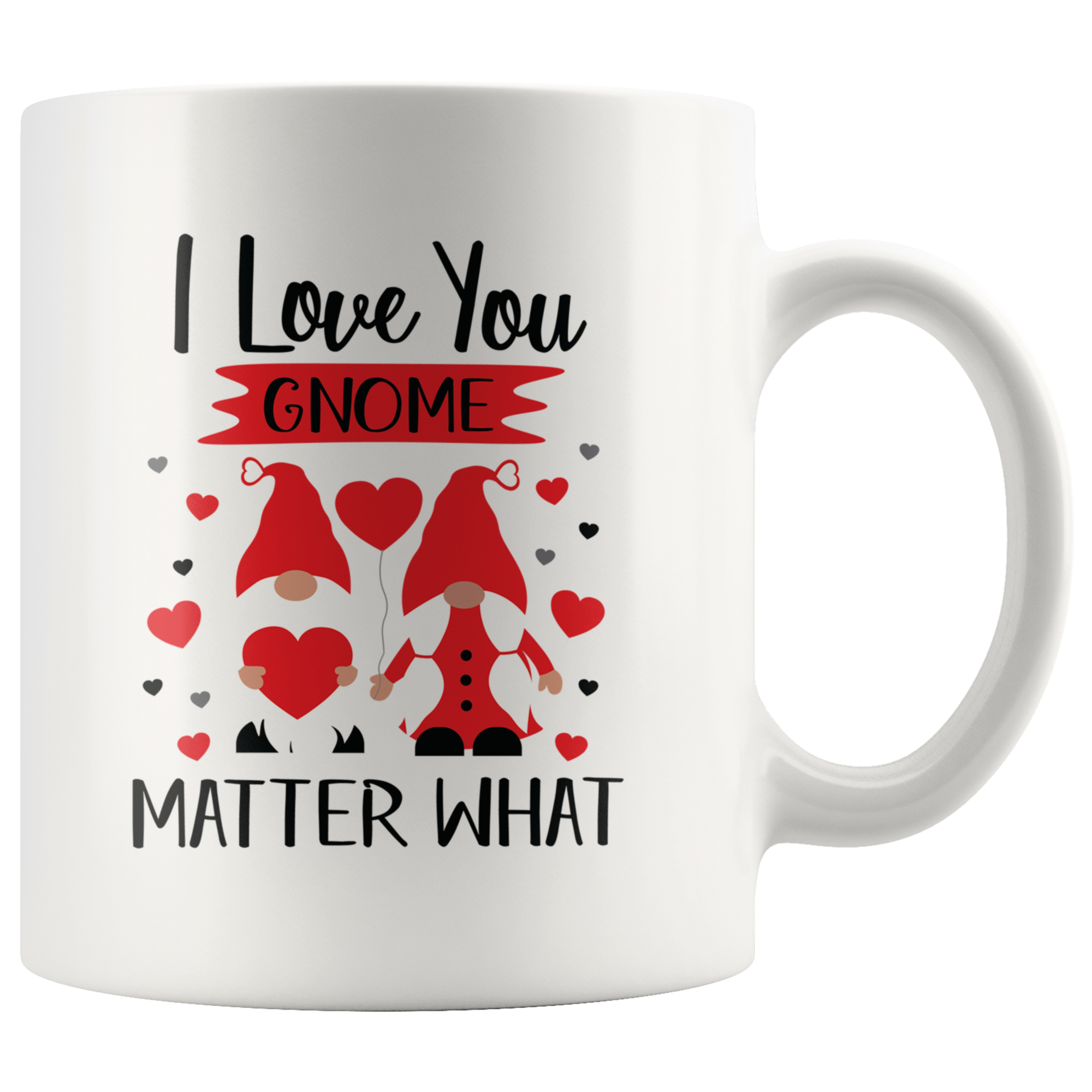 I Love You Gnome Matter What Mug