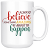 Something Amazing About To Happen Mug