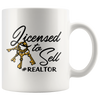 Licensed To Sell Realtor Mug