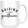 Raising A Little Gentleman Mug