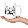 Home is Wherever My Dog Is Mug