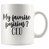 My Favorite Position CEO Mug