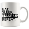 Eat Sleep Make Up Repeat Mug