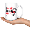 I Love You A Latte Mug