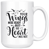 Your Wings Were Ready But My Heart Was Not Mug