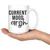 Current Mood Argh Mug