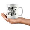Less Monday More Coffee Mug