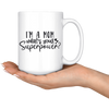 I'm A Mom What's Your Superpower Mug