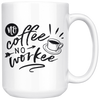 No Coffee No Workee Mug
