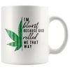 I'm Blunt Because God Rolled Me That Way Mug