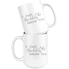 I Just Absolutely Adore You Mug