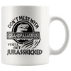 Don't Mess With Grandpasaurus You'll Get Jurasskicked Mug