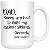 Dad Sorry You Had to Raise My Siblings Mug