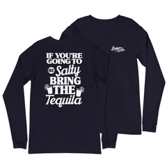 If You're Going To Be Salty Bring The Tequila Women's Long Sleeve Beach Shirt