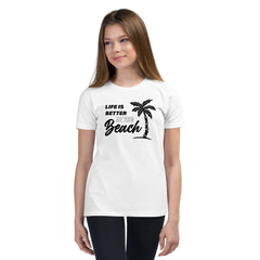 Life Is Better At The Beach Youth Girls' Beach T-Shirt