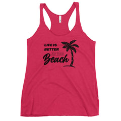 Life Is Better At The Beach Women's Racerback Beach Tank Top