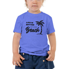 Life Is Better At The Beach Toddler Girls' Beach T-Shirt