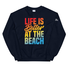Life Is Better At The Beach Men's Beach Sweatshirt