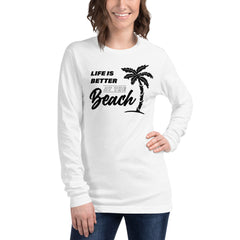 Life Is Better At The Beach Women's Long Sleeve Beach Shirt