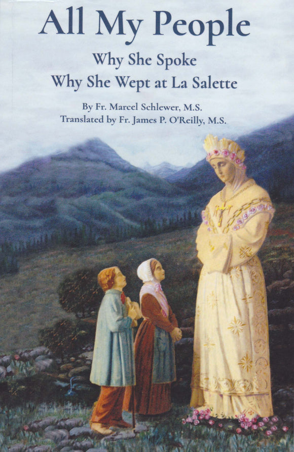 All My People: Why She Spoke, Why She Wept, at La Salette