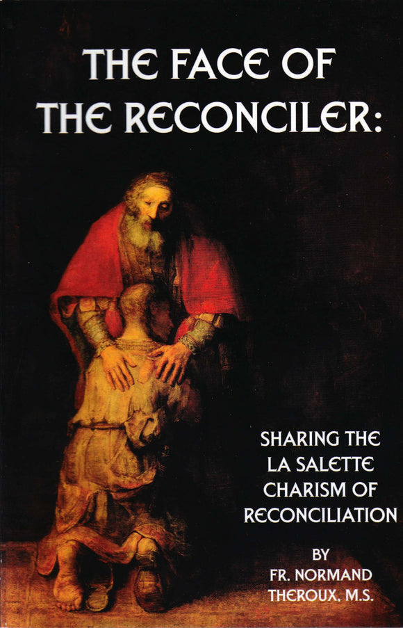 The Face of the Reconciler: Sharing the La Salette Charism of Reconciliation