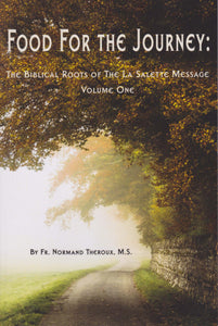 Food for the Journey: The Biblical Roots of the La Salette Message, Vol. 1