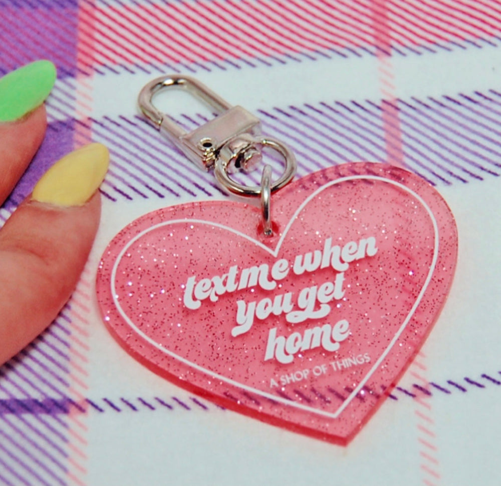 Text Me When You Get Home Keychain